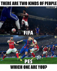 FIFA of Course 🙋🏼♂️ Any PES Fans ? ⬇️: THERE ARE TWO KINDS OF PEOPLE  BARCELONA IS MY DEA  FIFA  FOOTBALL IS MY DRUG, BARCELONA IS MY DEALER  EN  Emiral  PES  WHICH ONE ARE YOU? FIFA of Course 🙋🏼♂️ Any PES Fans ? ⬇️