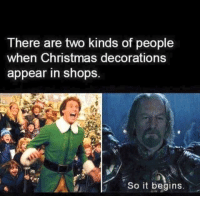 christmas meme: There are two kinds of people  when Christmas decorations  appear in shops.  So it begins