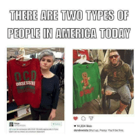 Memes, Pussy, and Shut Up: THERE ARE TWO TMPES OF  PEOPLE IN AMERICA TODAY  OBSESSIVE  Reign  14,324 likes  Target as someone with CCD 'd really apprecisteit you  derekweida Shut up, Pussy. You'll be fine.  didniseil my illness as a fashionstalemeM Two types of people...