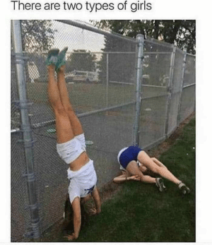 Two Types Of Girls Memes Will Make Your Day (48 Photos)-14: There are two types of girls Two Types Of Girls Memes Will Make Your Day (48 Photos)-14