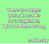 Being Alone, Life, and Love: There is a delete  button in real life  for a Sagitarius.  f you do them wrong.  zodiaccity Feb 20, 2017. It is important to you to take a deep breath and relax. You will not be able to control anyone, let alone the person you love. Everyone is entitled to their own…....FOR FULL HOROSCOPE VISIT: http://horoscope-daily-free.net