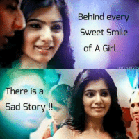 Memes, Girl, and Smile: There is a  Sad Story  Behind every  Sweet Smile  of A Girl  EMES