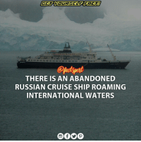 Memes, Taken, and Cruise: THERE IS AN ABANDONED  RUSSIAN CRUISE SHIP ROAMING  INTERNATIONAL WATERS MVLyubovOrlova (built as Lyubovy Orlova) was a 1976 Yugoslavia built ice-strengthened Maria Yermolova-classcruise ship, which was primarily used for Antarctic cruises. After being taken out of service in 2010, she sat in St. John's, Newfoundland for two years. Decommissioning was fraught with problems and the ship eventually became a floating derelict in the North Atlantic Ocean in 2013. She is believed to have sunk.
