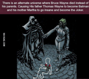 Batman, Joker, and Parents: There is an alternate universe where Bruce Wayne died instead of  his parents. Causing His father Thomas Wayne to become Batman  and his mother Martha to go insane and become the Joker. What? Why?