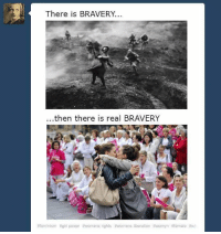 Dank, Feminism, and Tumblr: There is BRAVERY...  ...then there is real BRAVERY  feminism  power womens rights f womens liberation womyn female Wow this post on tumblr gave me cancer.