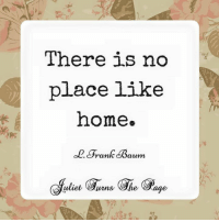 Memes, 🤖, and Franks: There is no  place like  home.  Frank Baum <3 Juliet Turns The Page  .