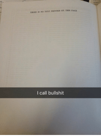Calling Bullshit: THERE IS NO TEXT PRINTED ON THIS PAGE  I call bullshit