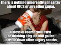 Memes, 🤖, and Corn: There is nothing inherently unhealthy  about HFCS orany other sugar.  Unless of course you insist  on drinking it by the half gallon  to wash  down other sugary snacks.  Facebook.com/skepticalmemesociety High Fructose Corn Syrup (HFCS) is just a mix of glucose and fructose like table sugar, though in a liquid form. The levels of each sugar can be adjusted for the needs of different products. Sugar, like any other chemical in existence, has a level at which it becomes unhealthy to consume, and that is the actual problem, not the chemical makeup of any particular form of sugar. http://bit.ly/1UblU1X (Image: Russell Bernice (CC))