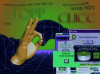 """<p>[<a href=""""https://www.reddit.com/r/surrealmemes/comments/7m80ej/s_t_o_p_p_t_h_e_c_l_i_c_c/"""">Src</a>]</p>: THERE IS NOTHING WE CAN DO TO  WE CAN ONLY HOPE  HE DOES NOT  HIM  Warning  THIS IS NOT A JOKE  YOU ARE THE 500000  ISITOR  THE SKULL PLANT  COMES IN THIS  DECORATIVE TIN  DOES IT  EVEN MATTER?  e  click here  for info  CLICK  ERE  NGRATULATIONS!  FREE  Curve <p>[<a href=""""https://www.reddit.com/r/surrealmemes/comments/7m80ej/s_t_o_p_p_t_h_e_c_l_i_c_c/"""">Src</a>]</p>"""