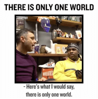 Memes, Lost, and World: THERE IS ONLY ONE WORLD  VEE  Here's what would say,  there is only one world. If you don't understand what I said here to @asapferg ... you lost !!!