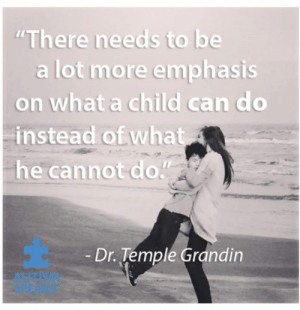 """Love, Memes, and Autism: """"There needs to be  a lot more emphasis  on what a child can do  instead of what  he cannot do""""  Dr. Témple Grandin  AUTISM  SPEAKS Today we light it up blue for so many families we love. 💙💙💙💙 #lightitupblue #autismawarenessday"""