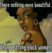 Beautiful, Memes, and Black: There nothing more beautiful  Than a strong black woman  Than e stong Black woma @redbone_slym
