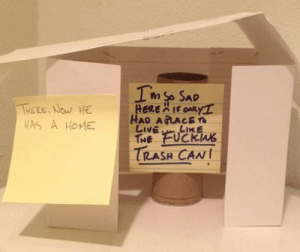 Trash, How To, and Passive Aggressive: THERE, NOw HE  TRASH CAN How to be passive aggressive