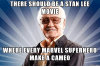 Memes, Stan, and Stan Lee: THERE SHOULD BEA STAN LEE  MOVIE  WHERE EVERY MARVEL SUPERHERO  MAKEA CAMEO  made on imgur Yes!! stanlee generalissimo marvel