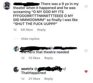 """God, True, and Yo: There was a 9 yo in my  theater when it happened and he was  screaming """"O MY GOD MY ITS  FFFOOORRTTTNNNIITTTEEEE O MY  GID MMMOOMMM"""" so finally I was like  """"SHUT THE FUCK UUPPP""""  1d 68 likes Reply  Hide replies  Sr.  ero that theatre needed  1d 13 likes Reply  xeetrix @  ThatHappened  d 21 likes Reply it's true bro i was the projector"""