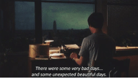 Bad, Beautiful, and Were: There were some very bad days...  and some unexpected beautiful days