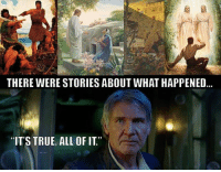 """Happy Star Wars Day!! May the 4th be with you! (Got this from LDS Smiles on Facebook) mormonsgetit starwars maythe4thbewithyou • • • Favorite Star Wars character?? 😆: THERE WERE STORIESABOUT WHAT HAPPENED  """"IT'S TRUE. ALL OF IT Happy Star Wars Day!! May the 4th be with you! (Got this from LDS Smiles on Facebook) mormonsgetit starwars maythe4thbewithyou • • • Favorite Star Wars character?? 😆"""