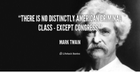 "Memes, Mark Twain, and 🤖: ""THEREIS NO DISTINCTLY AMERICAN CRIMINAL  CLASS EXCEPT CONGRESS  MARK TWAIN  Lifehackt Quotes Indeed."