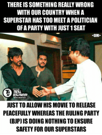 Whats going wrong with our government? :/ This is unacceptable..   <DrunkenMaster>: THEREISSOMETHING REALLYWRONG  WITH OUR COUNTRYWHEN A  SUPERSTAR HASTOO MEET A POLITICIAN  OFA PARTY WITH JUST1SEAT  DM  OFFICIAL  TROLL  JUST TOALLOW HIS MOVIE TO RELEASE  PEACEFULLYWHEREASTHERULING PARTY  (BJP) ISDOING NOTHING TO ENSURE  SAFETY FOR OURSUPERSTARS Whats going wrong with our government? :/ This is unacceptable..   <DrunkenMaster>