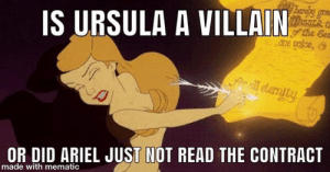 """Ariel, Disney, and Instagram: Therelny gro  IS URSULA A VILLAIN  the See  One voice,  amall tarnity  OR DID ARIEL JUST NOT READ THE CONTRACT  made with mematic Disney Memes on Instagram: """"I'm just saying it... - #Disney #im #Instagram #... #Disney #Im #Instagram #Memes #saying"""