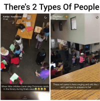 Which one are you? 😂😂 @pmwhiphop @pmwhiphop @pmwhiphop @pmwhiphop: There's 2 Types of People  TrapMaul  Kaitlyn Hawthorne  2h ago  2h ago  These mf came in here singing and shit like l  When little children come sing Christmas carols  ain't got test to prepare to fail  in the library during finals week  CHAT Which one are you? 😂😂 @pmwhiphop @pmwhiphop @pmwhiphop @pmwhiphop
