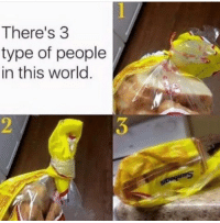 World, One, and You: There's 3  type of people  in this world  2 Which one are you? https://t.co/ukQeHcainF