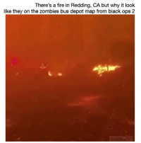 Yooooooooooooooo👀👀👀: There's a fire in Redding, CA but why it look  like they on the zombies bus depot map from black ops 2 Yooooooooooooooo👀👀👀