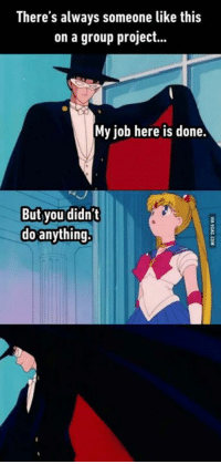 """""""If you need anything, I'll be there. But not now."""" http://9gag.com/gag/aopWbWw?ref=fbp: There's always someone like this  on a group project...  My job here is done.  But you didn't  do anything """"If you need anything, I'll be there. But not now."""" http://9gag.com/gag/aopWbWw?ref=fbp"""