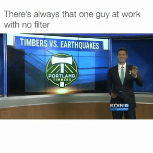 """I love my Doritos so loud"" 😂: There's always that one guy at work  with no filter  TIMBERS VS. EARTHQUAKES  PORTLAND  TIMBERS  KOIN6 ""I love my Doritos so loud"" 😂"
