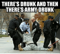 THERE'S DRUNK AND THEN  THERE'S ARMY DRUNK Which one of you was this? . . . military militaryhumor militarymemes army navy airforce coastguard usa patriot veteran marines usmc airborne meme funny followme troops ArmedForces militarylife popsmoke