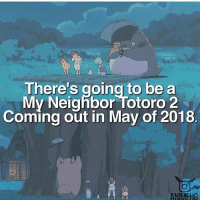 Anime, Facts, and Memes: There's going to be a  My Neighbor Totoro 2  Coming out in May of 2018 QOTD: Have you seen the first Totoro Film? | Want more Anime Facts? -> Follow @animee ! 🔥 . . Cr. @animehq