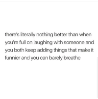 Latinos, Memes, and True: there's literally nothing better than when  you're full on laughing with someone and  you both keep adding things that make it  funnier and you can barely breathe Yes true 😁😁😂 🔥 Follow Us 👉 @latinoswithattitude 🔥 latinosbelike latinasbelike latinoproblems mexicansbelike mexican mexicanproblems hispanicsbelike hispanic hispanicproblems latina latinas latino latinos hispanicsbelike