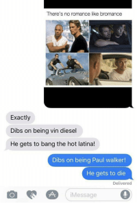 """<p>me irl via /r/dank_meme <a href=""""http://ift.tt/2xNFgUl"""">http://ift.tt/2xNFgUl</a></p>: There's no romance like bromance  Exactly  Dibs on being vin diesel  He gets to bang the hot latina!  Dibs on being Paul walker!  He gets to die  Delivered  Message <p>me irl via /r/dank_meme <a href=""""http://ift.tt/2xNFgUl"""">http://ift.tt/2xNFgUl</a></p>"""