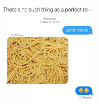 Memes, 🤖, and Noods: There's no such thing as a perfect rel-  i Message  Today 8:10 AM  Send noods  ChillBlinton  Delivered So hot right now. Join the @shitheadsteve movement. sendnoods