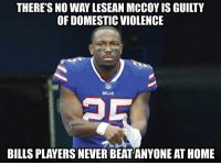 Case closed!!!!!!!!! https://t.co/5dBOWrWDSO: THERE'S NO WAY LESEAN MCCOY IS GUILTY  OF DOMESTIC VIOLENCE  BILLS  BILLS PLAYERS NEVER BEAT ANYONE AT HOME Case closed!!!!!!!!! https://t.co/5dBOWrWDSO