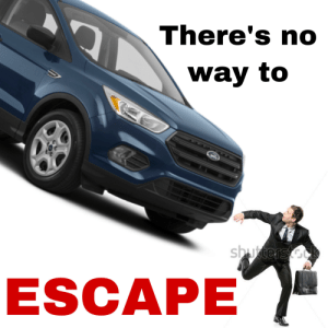 Ford Escape: There's no  way to  shurters Gok  ESCAPE Ford Escape