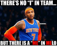 """Carmelo Anthony and Knicks Nation.: THERE'S NO""""I"""" IN TEAM  @NBAMEMES  BUT THERE IS A  """"ME"""" IN MELO Carmelo Anthony and Knicks Nation."""
