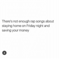 This 😂😂😂 . @DOYOUEVEN 👈🏼 10% OFF STOREWIDE + NEW RELEASE! 🎉 use code DYE10 ✔️ link in BIO: There's not enough rap songs about  staying home on Friday night and  saving your money This 😂😂😂 . @DOYOUEVEN 👈🏼 10% OFF STOREWIDE + NEW RELEASE! 🎉 use code DYE10 ✔️ link in BIO