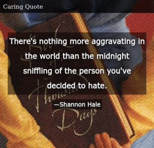 SIZZLE: There's nothing more aggravating in the world than the midnight sniffling of the person you've decided to hate.