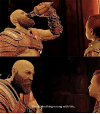 "God, Meme, and God of War: There's nothing wrong with this. <p>This God of War meme may hold a lot of value on the market. Just write something on the bottle and Kratos. via /r/MemeEconomy <a href=""https://ift.tt/2jGehSW"">https://ift.tt/2jGehSW</a></p>"