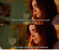 Love, Memes, and Rosie: There's nothing you can't do if you put  your mind to it  So, keep chasing those dreams Love, Rosie https://t.co/UVUz3Ev14H