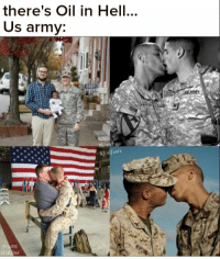 there's Oil in Hell  Us army:  MY America_irl