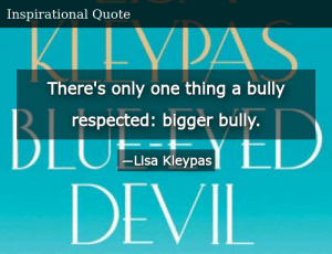 SIZZLE: There's only one thing a bully respected: bigger bully.