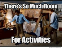 Step Brothers: There's SO MuchlRoom  For Activities  We Know Memes Step Brothers