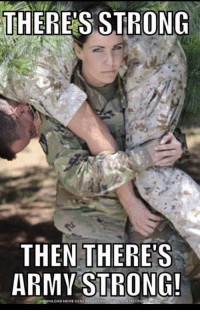 Meme, Memes, and Army: THERES STRONG  THEN THERE S  ARMY STRONG!  DOWNLOAD MEME GENERATOR  MECRUTN