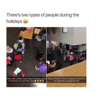 tag your friends 🎄: There's two types of people during the  holidays  When little children come sing Christmas carols These mf came in here singing and shit like I  in the library during finals week  ain't got test to prepare to fail tag your friends 🎄