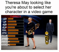 From Oliver: Theresa May looking like  you're about to select her  character in a video game  AIR  LAP  RUN  FLIP  RAIL  SPIN  OLLIE  SPEED  SWITCH  MAN From Oliver