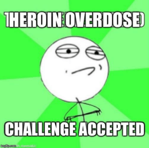 Top 10 Memes 2009 خللثق ذحذن: THEROIN OVERDOSE)  CHALLENGEACCEPTED  mematic Top 10 Memes 2009 خللثق ذحذن