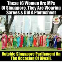 Happy, Singapore, and Women: These 16 Women Are MPs  Of Singapore. They Are Wearing  Sarees & Did A Photoshoot  Outside Singapore Parliament On  The occasion of Diwali. Happy diwali from over the sea...
