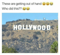 Dank Memes, Get Out, and Gets-Out-Of-Hand: These are getting out of hand  Who did this?  OLLYWOOD